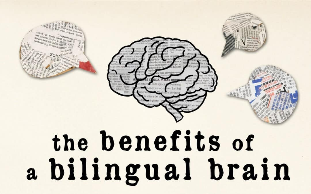 The Benefits of a Bilingual Brain by Mia Nacamulli