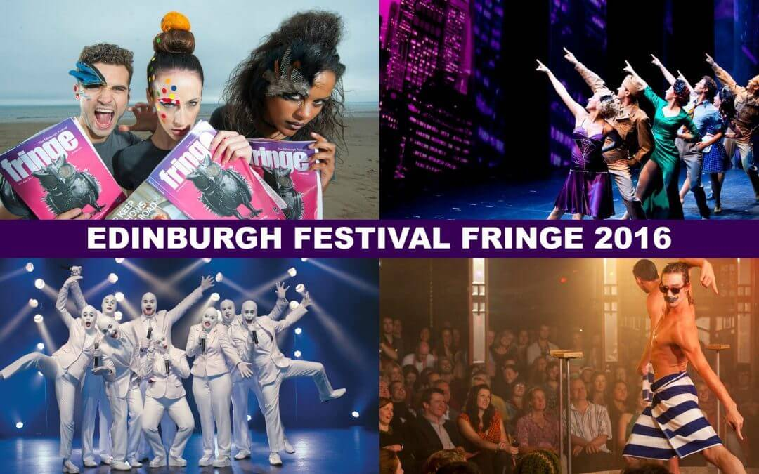 The Edinburgh Festival Fringe (the Largest Arts Festival in the World!)