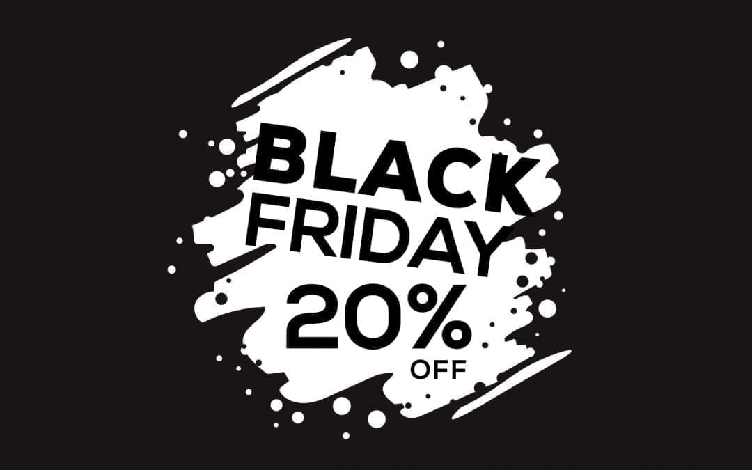 🔥 Black Friday 2017 is TOMORROW: Get 20% Off! 🔥